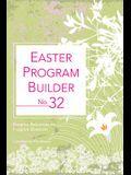 Easter Program Builder No. 32: Creative Resources for Program Directors