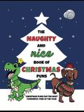 The Naughty and Nice Book of Christmas Puns: Christmas Puns for the Most Punderful Time of the Year