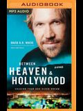 Between Heaven & Hollywood: Chasing Your God-Given Dream