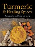 Turmeric & Healing Spices: Remedies for Health and Well-Being