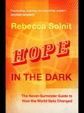 Hope in the Dark: The Never Surrender Guide to Changing the World. Rebecca Solnit