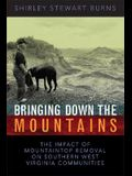 Bringing Down the Mountains: The Impact of Moutaintop Removal Surface Coal Mining on Southern West Virginia Communities