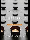 How to Attain Enlightenment: The Vision of Non-Duality