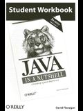 Student Workbook Java in a Nutshell: A Desktop Quick Reference