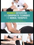Advanced Osteopathic and Chiropractic Techniques for Manual Therapists: Adaptive Clinical Skills for Peripheral and Extremity Manipulation
