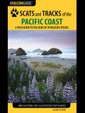 Scats and Tracks of the Pacific Coast: A Field Guide to the Signs of 70 Wildlife Species, Second Edition