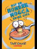 Hay un Hombre Mosca en Mi Sopa = There's a Fly Guy in My Soup