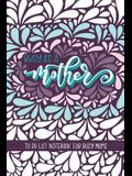 Busy as a Mother: To Do List Notebook For Busy Moms: To Do List & Dot Grid Matrix: Retro Abstract Floral Design & Hand Lettering Art 025