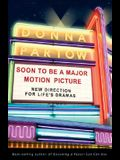 Soon to Be A Major Motion Picture: New Direction for Life's Dramas