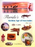 Florida's Golden Age of Souvenirs, 1890-1930