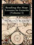 Reading the Map: Lessons in the Book of Genesis (Volume I)