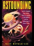 Astounding: John W. Campbell, Isaac Asimov, Robert A. Heinlein, L. Ron Hubbard, and the Golden Age of Science Fiction