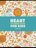 Heart Coloring Book For Kids: Detailed Heart Patterns With Cute Owls, Birds, Butterflies, Cats, Dogs, Bears & Unicorns; Relaxing Designs For Older K