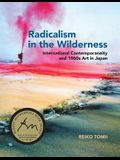 Radicalism in the Wilderness: International Contemporaneity and 1960s Art in Japan