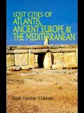 Lost Cities of Atlantis, Ancient Europe & the Mediterranean