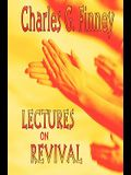 Lectures on Revival of Religion (Charles G Finney on Revivals)