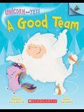 A Good Team: An Acorn Book (Unicorn and Yeti #2) (Library Edition), 2