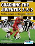 Coaching the Juventus 3-5-2 - Tactical Analysis and Sessions: Defending
