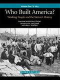 Who Built America? Volume I: Through 1877: Working People and the Nation's History