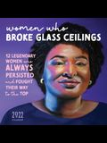 2022 Women Who Broke Glass Ceilings Wall Calendar: 12 Legendary Women Who Always Persisted and Fought Their Way to the Top
