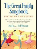 Great Family Songbook: A Treasury of Favorite Show Tunes, Sing Alongs, Popular Songs, Jazz & Blues, Children's Melodies, International Ballad