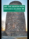 Maryland and Delaware Off the Beaten Path(R): A Guide To Unique Places, Ninth Edition