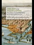 Chicago in the Age of Capital: Class, Politics, and Democracy During the Civil War and Reconstruction