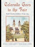 Colorado Goes to the Fair: World's Columbian Exposition, Chicago, 1893