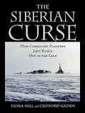 The Siberian Curse: How Communist Planners Left Russia Out in the Cold