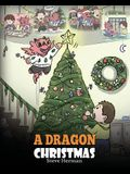 A Dragon Christmas: Help Your Dragon Prepare for Christmas. A Cute Children Story To Celebrate The Most Special Day of The Year.