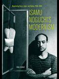 Isamu Noguchi's Modernism: Negotiating Race, Labor, and Nation, 1930-1950