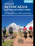 Trekking Aconcagua and the Southern Andes: Horcones and Vacas Valley Ascent Routes