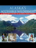 Alaska's Accessible Wilderness: A Traveler's Guide to AK State Parks