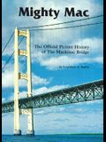 Mighty Mac: The Official Picture History of the Mackinac Bridge