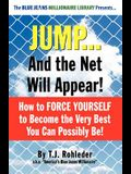 Jump... and the Net Will Appear!