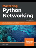 Mastering Python Networking: Your one-stop solution to using Python for network automation, DevOps, and Test-Driven Development