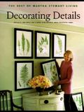 Decorating Details: Projects and Ideas for a More Comfortable, More Beautiful Home
