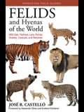Felids and Hyenas of the World: Wildcats, Panthers, Lynx, Pumas, Ocelots, Caracals, and Relatives