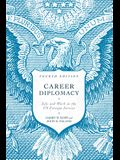 Career Diplomacy: Life and Work in the Us Foreign Service, Fourth Edition