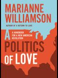 A Politics of Love: A Handbook for a New American Revolution