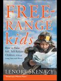 Free-Range Kids, How to Raise Safe, Self-Reliant Children (Without Going Nuts with Worry)