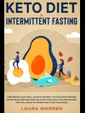 Keto Diet & Intermittent Fasting 2-in-1 Book: Burn Fat Like Crazy While Eating Delicious Food Going Keto + The Proven Wonders of Intermittent Fasting
