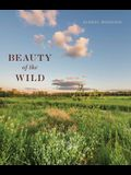 Beauty of the Wild: A Life Designing Landscapes Inspired by Nature