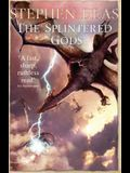 The Splintered Gods