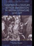 Nineteenth-Century Settler Emigration in British Literature and Art