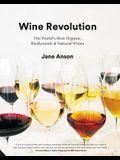 Wine Revolution: The World's Best Organic, Biodynamic and Natural Wines