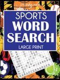 Sports Word Search: 101 Large Print Puzzles Featuring Football, Basketball, Baseball, Hockey, Tennis, Golf, and More