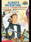 Always Inventing: The Truestory Of Thomas Alva Edison (Hello Reader (Level 3))