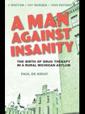 A Man Against Insanity: The Birth of Drug Therapy in a Northern Michigan Asylum