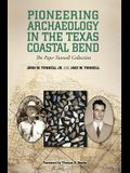 Pioneering Archaeology in the Texas Coastal Bend, 26: The Pape-Tunnell Collection
